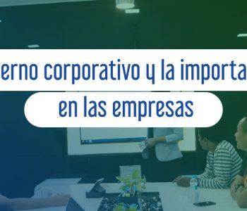 Gobierno corporativo y la importancia en las empresas